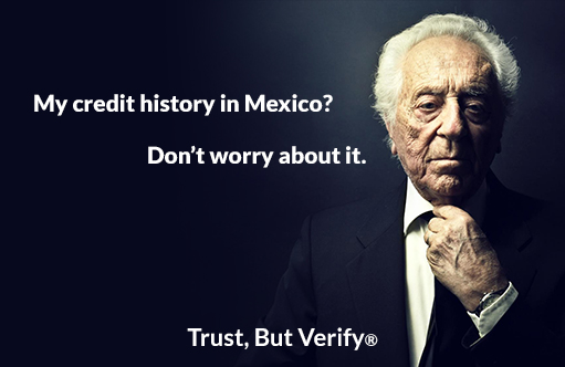 My credit history in Mexico? Dont worry about it - Owens OnLine® Trust, But Verify®
