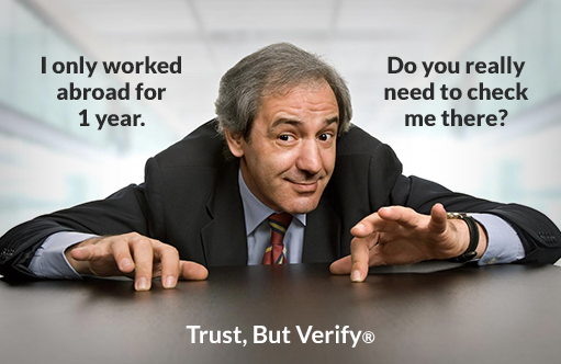 I only worked abroad for 1 year. Do you really need to check me there? - Owens OnLine® Trust, But Verify®