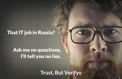 That IT job in Russia? Ask me no questions, I'll tell you no lies - Owens OnLine® Trust, But Verify®